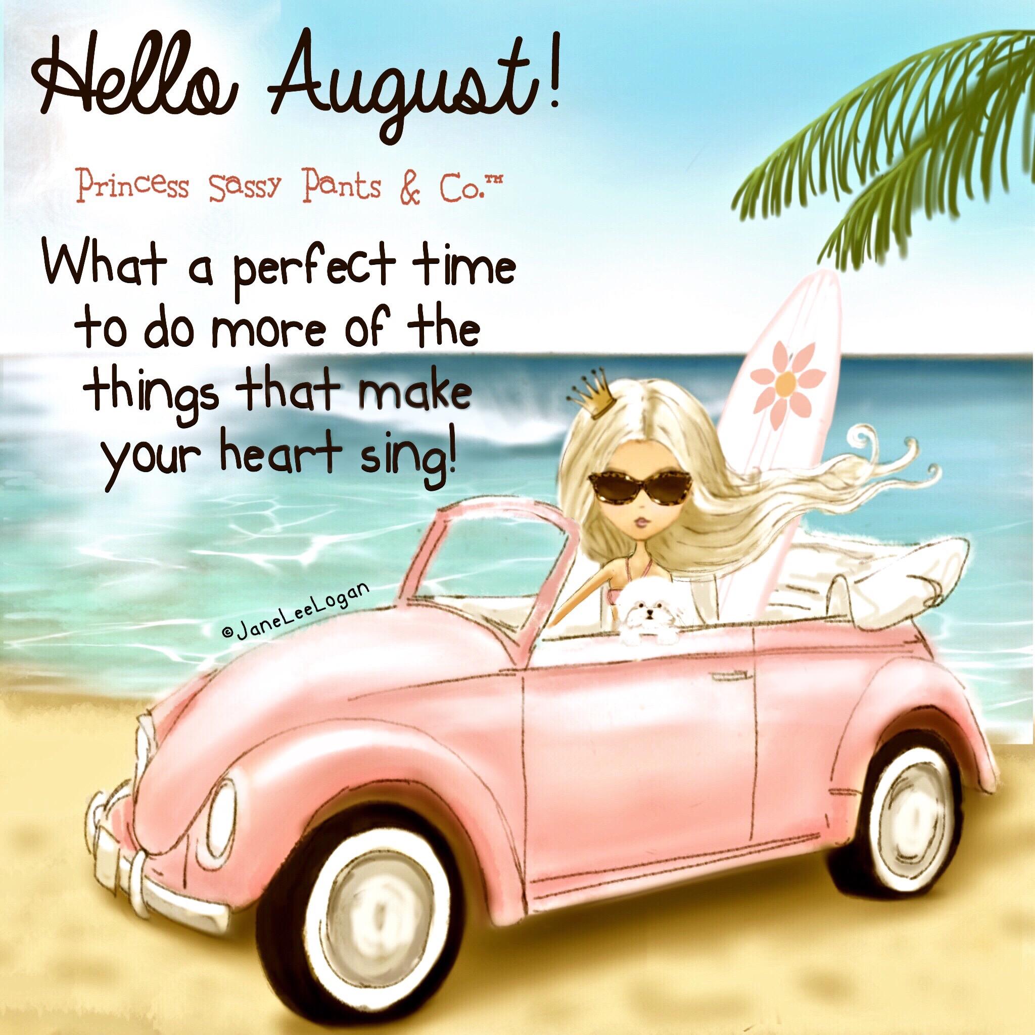 Hello August! | Princess Sassy Pants & Co.™